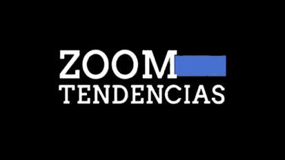 ZOOM TENDENCIAS